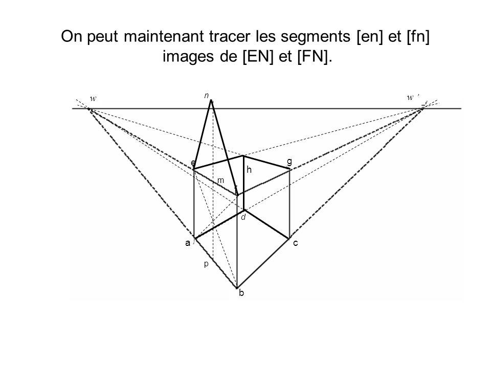 On peut maintenant tracer les segments [en] et [fn] images de [EN] et [FN].
